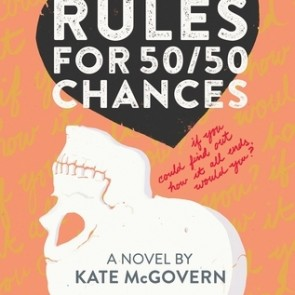 ARC Book Review: Rules For 50/50 Chances – Kate McGovern
