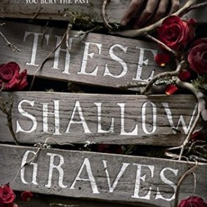 ARC Book Review: These Shallow Graves – Jennifer Donnelly
